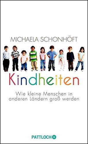 Kindheiten: Wie kleine Menschen in anderen Ländern groß werden