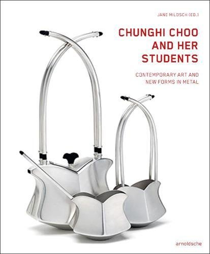 Chunghi Choo and Her Students: Contemporary Art and New Forms in Metal - Edelmetall-ton