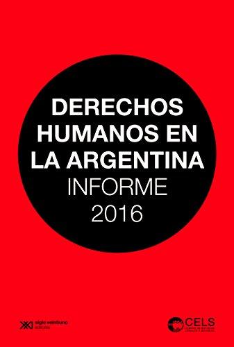 Derechos Humanos En La Argentina: Informe 2016 por Centro De Estudios Legales Y Sociales epub