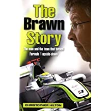 The Brawn Story: The Man and the Team That Turned Formula 1 Upside-down