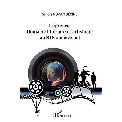 L'épreuve domaine littéraire et artistique au BTS audiovisuel