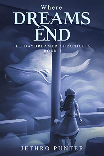 Book cover image for Where Dreams End: The Daydreamer Chronicles 3