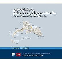 Atlas der abgelegenen Inseln: Ein musikalisches Hörspiel von Thom Luz