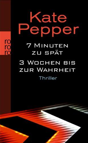 Buchseite und Rezensionen zu '7 Minuten zu spät/3 Wochen bis zur Wahrheit' von Kate Pepper