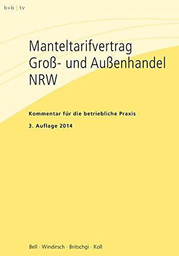 Manteltarifvertrag Groß- und Außenhandel NRW: Kommentar für die betriebliche Praxis