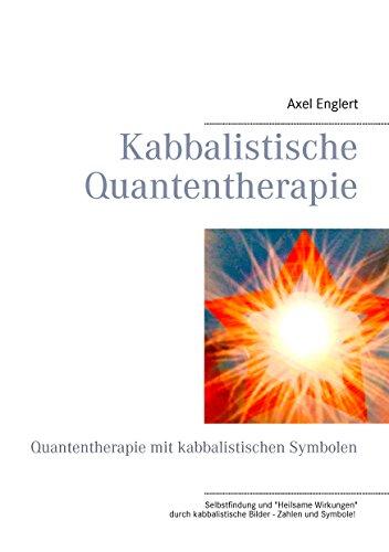 Kabbalistische Quantentherapie: Quantentherapie mit kabbalistischen Symbolen