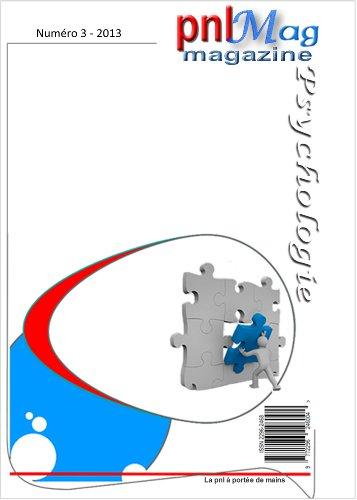 pnlMag, numéro 3 (pnlMag : le magazine Psychologie créative pour le Bien-être et le Développement personnel)