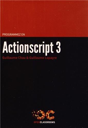 Programmez en Actionscript 3 par Guillaume Chau