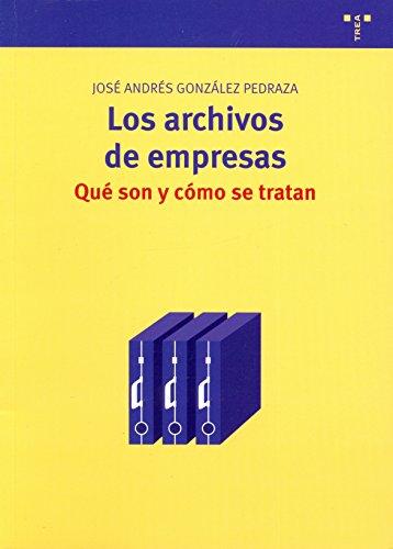 Los archivos de empresas: qué son y cómo se tratan (Biblioteconomía y Administración Cultural) por José Andrés González Pedraza