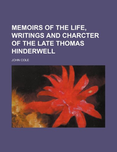 Memoirs of the Life, Writings and Charcter of the Late Thomas Hinderwell