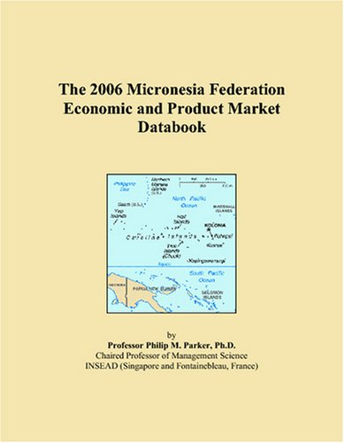 The 2006 Micronesia Federation Economic and Product Market Databook