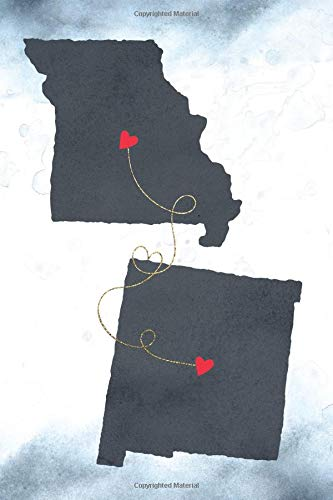Missouri & New Mexico: Long Distance Out of State Notebook - Blank Lines (Together Forever Never Apart US States Journals, Band 906)