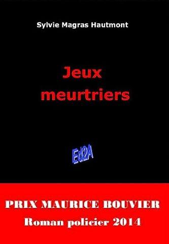 Jeux meurtriers (Prix Maurice Bouvier Roman policier