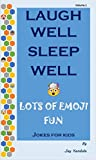 Laugh Well Sleep Well Jokes for Kids: Lots of Emoji Fun (Volume Book 1)