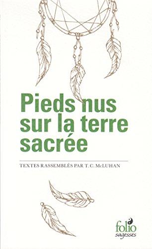Pieds nus sur la terre sacrée: (Extraits I, II) par Teresa Carolyn McLuhan
