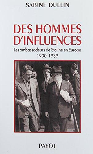 Des hommes d'influences : Les ambassadeurs de Staline en Europe 1930-1939