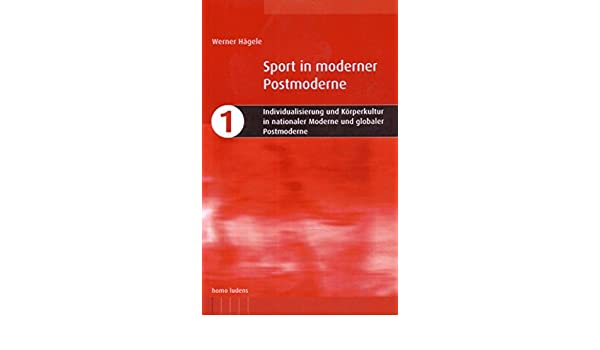 Individualisierung Und Körperkultur In Nationaler Moderne Und