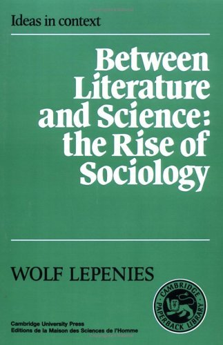 Between Literature and Science: The Rise of Sociology (Ideas in Context) by Wolf Lepenies (1988-06-24)