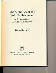 Semiotics of Built Environment: Introduction to Architectonic Analysis (Advances in semiotics) by Donald Preziosi (1979-09-23)