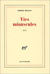 Vies minuscules: Recit (French Edition) by Pierre Michon (1984-08-02)