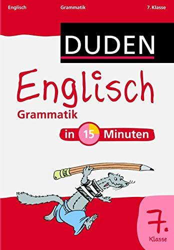 Duden - Englisch in 15 Minuten - Grammatik 7. Klasse (Duden - In 15 Minuten)