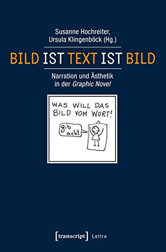 Bild ist Text ist Bild: Narration und Ästhetik in der Graphic Novel (Lettre)