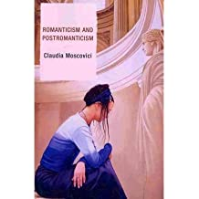 [(Romanticism and Postromanticism)] [Author: Claudia Moscovici] published on (April, 2010)