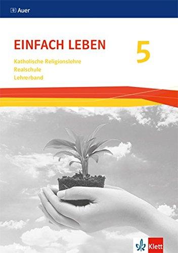 Einfach Leben 5. Ausgabe Bayern Realschule: Lehrerband Klasse 5 (Einfach Leben. Ausgabe für Bayern Realschule ab 2017)