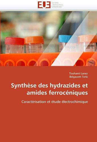 Synthèse des hydrazides et amides ferrocéniques: Caractérisation et étude électrochimique (Omn.Univ.Europ.) par Touhami Lanez, Belgacem Terki