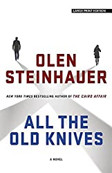 All the Old Knives by Olen Steinhauer (2015-11-03)
