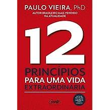 12 Princípios para uma vida extraordinária (Portuguese Edition)