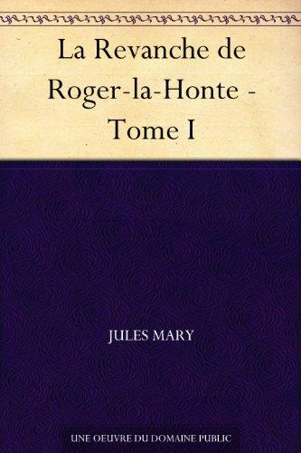 Couverture du livre La Revanche de Roger-la-Honte - Tome I