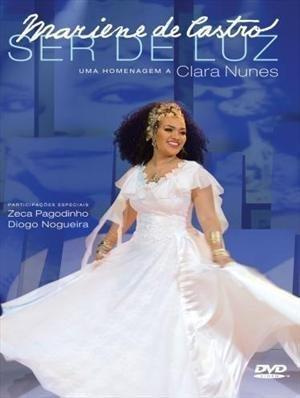 Ser de Luz: Uma Homenagem A Clara Nunes - Mariene de Castro (Mariene Castro De)