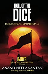 Roll of the Dice: Duryodhana's Mahabharata (Ajaya Book 1)