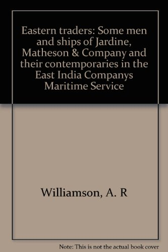 eastern-traders-some-men-and-ships-of-jardine-matheson-company-and-their-contemporaries-in-the-east-