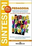 Sintesi di pedagogia. Problemi ed orientamenti di scienze dell'educazione