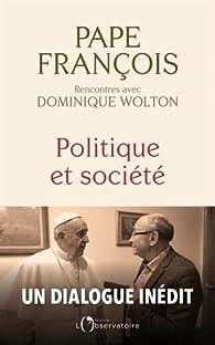 Politique et société par  Pape François
