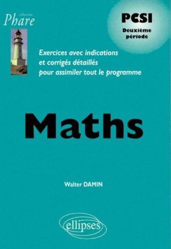 Maths PCSI deuxième période : Exercices avec indications et corrigés détaillés pour assimiler tout le programme, PSI PSI*