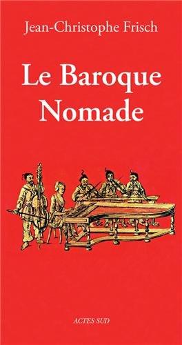 Le baroque nomade par Jean-Christophe FRISCH