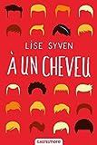 vignette de 'A un cheveu (Lise Syven)'