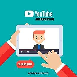 Youtube Marketing: metti il turbo al tuo business con il video marketing di [Esposito, Andrew]