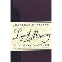 Liquid Memory: Why Wine Matters by Jonathan Nossiter (2010-11-01)