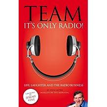 Team, It's Only Radio!