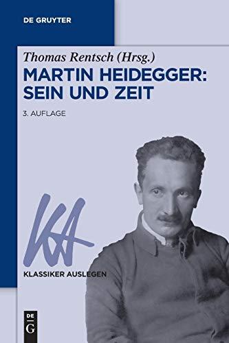 Martin Heidegger: Sein und Zeit (Klassiker Auslegen, Band 25)