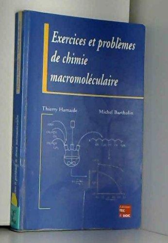 Exercices et problèmes de chimie macromoléculaire