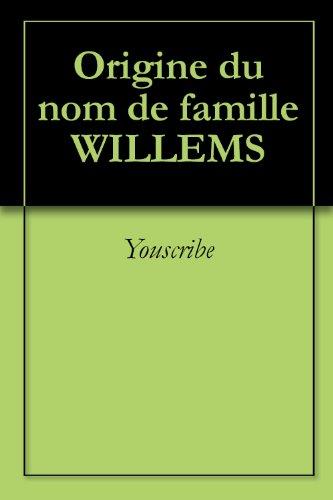 Origine du nom de famille WILLEMS (Oeuvres courtes) par Youscribe