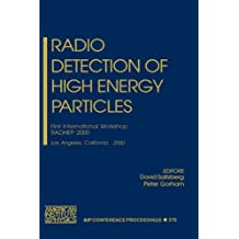 Radio Detection of High Energy Particles: First International Workshop Radhep 2000, Los Angeles, California 16-18 November 2000 (AIP Conference Proceedings)