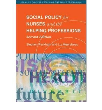 [(Social Policy for Nurses and the Helping Professions)] [Author: Stephen Peckham] published on (December, 2007)