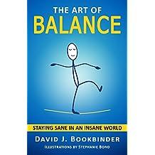 The Art of Balance: Staying Sane in an Insane World