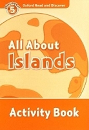 Oxford Read and Discover: Oxford Read & Discover. Level 5. All About Islands: Activity Book